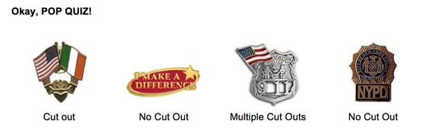 Custom Lapel Pins - Learning about cutouts